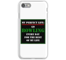 My Perfect Life: Go Bowling iPhone Case/Skin