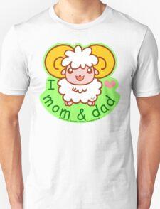 I Love mom&dad T-Shirt