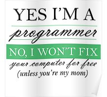 Yes I'm a programmer - white Poster