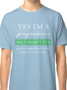 Yes I'm a programmer - white Classic T-Shirt