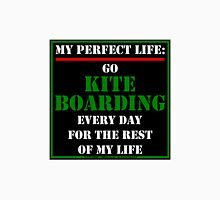 My Perfect Life: Go Kiteboarding Unisex T-Shirt