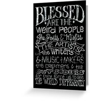 Blessed are the Weird People Greeting Card