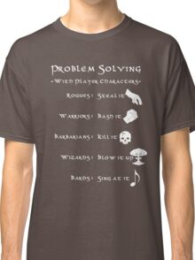 Problem Solving with Player Characters Classic T-Shirt