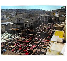 Tannery - Fez, Morocco Poster