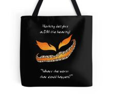 Nothing Delights a Dungeon Master like: Tote Bag