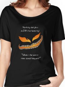Nothing Delights a Dungeon Master like: Women's Relaxed Fit T-Shirt