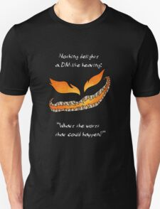 Nothing Delights a Dungeon Master like: Unisex T-Shirt