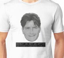 Charlie Sheen: Defeat is not an option. Unisex T-Shirt