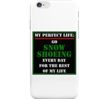 My Perfect Life: Go Snowshoeing iPhone Case/Skin