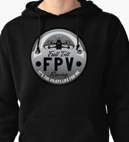 Full Tilt FPV Racings -It's The Pilots Life For Me- graphic apparel Pullover Hoodie