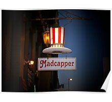 Madcapper Signage Poster