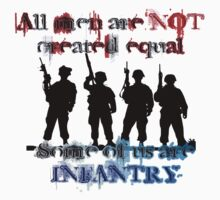 All men are NOT created equal... Some of us are INFANTRY by Buckwhite