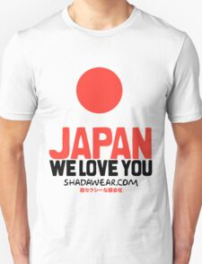 Japan, we love you T-Shirt