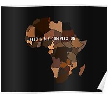 Flexin My Complexion Poster