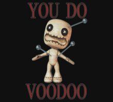 You Do Voodoo T-Shirt