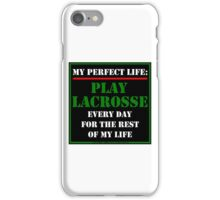 My Perfect Life: Play Lacrosse iPhone Case/Skin