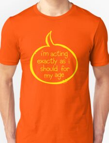 Act your age! T-Shirt