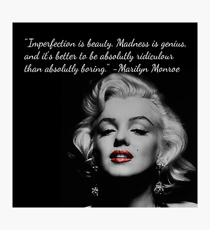 Marilyn Monroe Quote Photographic Print