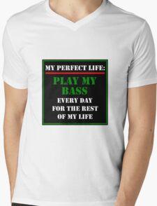 My Perfect Life: Play My Bass Mens V-Neck T-Shirt
