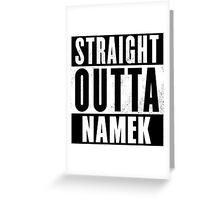 STRAIGHT OUTTA NAMEK DBZ Greeting Card