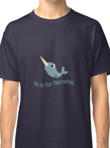 N is for Narwhal Classic T-Shirt
