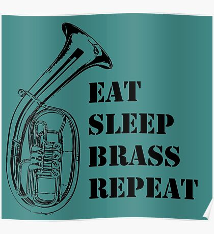 Eat. Sleep. Brass. Repeat. Euphonium. Poster