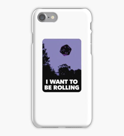 I Want to be Rolling… iPhone Case/Skin