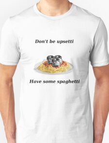 Don't be upsetti T-Shirt