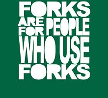 Forks are for People Who Use Forks Unisex T-Shirt
