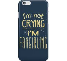 i'm not crying, I'M FANGIRLING  #2 iPhone Case/Skin