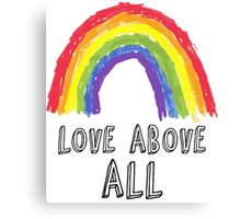 Love Above All! Canvas Print