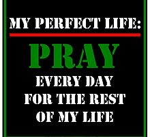 My Perfect Life: Pray by cmmei