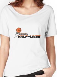 Chernobyl Half-Lives Women's Relaxed Fit T-Shirt