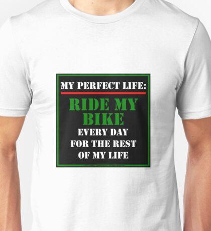 My Perfect Life: Ride My Bike Unisex T-Shirt