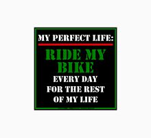 My Perfect Life: Ride My Bike Unisex T-Shirt