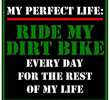 My Perfect Life: Ride My Dirt Bike by cmmei