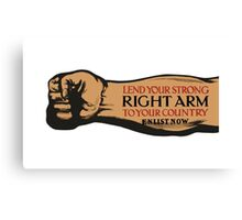 Lend Your Strong Right Arm -- Enlist Now Canvas Print
