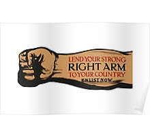 Lend Your Strong Right Arm -- Enlist Now Poster