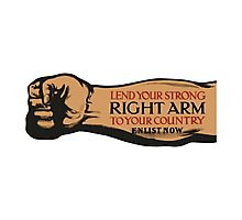 Lend Your Strong Right Arm -- Enlist Now Photographic Print