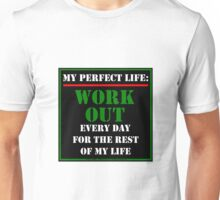 My Perfect Life: Work Out Unisex T-Shirt