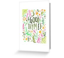 Good Thymes Greeting Card