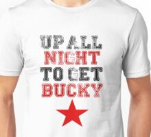 Up All Night To Get Bucky Unisex T-Shirt