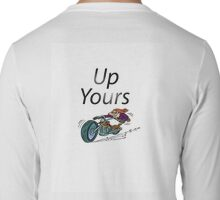 UP yours Long Sleeve T-Shirt