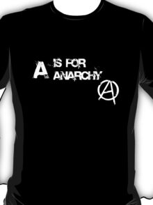 A is for anarchy T-Shirt