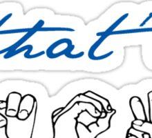All That's Known- Spring Awakening ASL Sticker