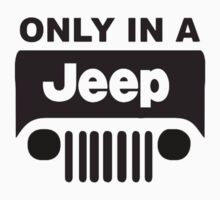 ONLY IN A JEEP Kids Tee