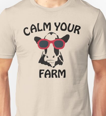 Calm your Farm Unisex T-Shirt