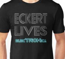 Eckert Lives (Text Only) Unisex T-Shirt