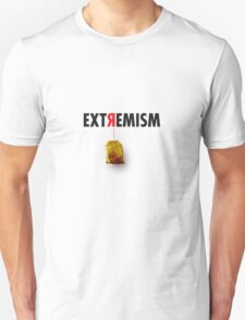 EXTREMISM  T-Shirt