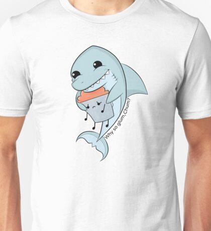 Why so glum, Chum? Unisex T-Shirt